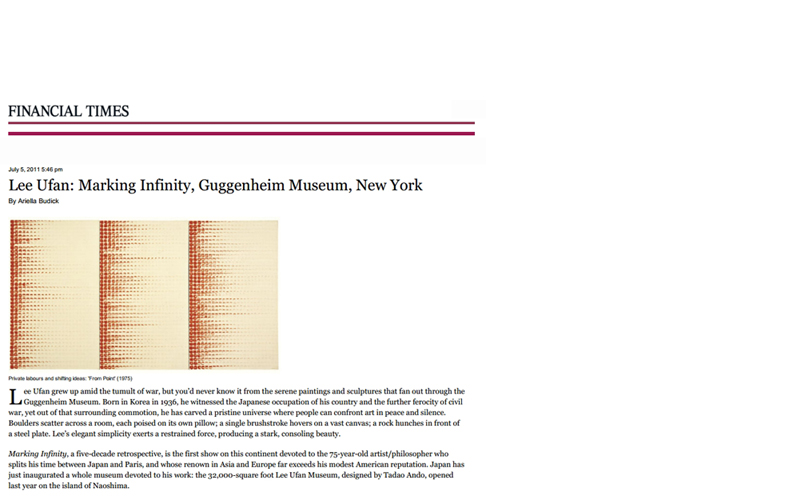 [2011. 07. 05 Financial Times] LEE Ufan: Marking Infinity, Guggenheim Museum, New York